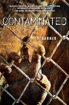 Contaminated by Em Garner