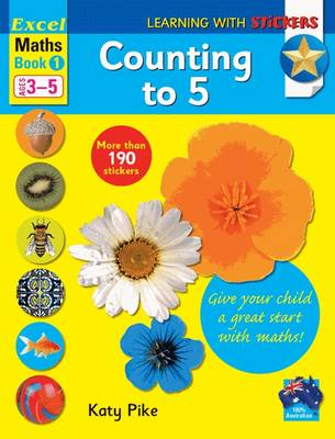 Excel Maths Book 1- Counting to 5 by Katy Pike