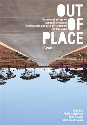 Out of Place (Gwalia) by Philip Goldswain
