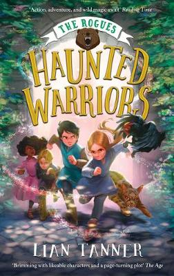 Haunted Warriors: The Rogues 3 by Lian Tanner