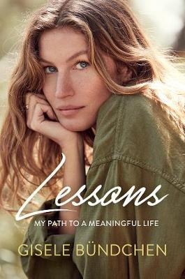 Lessons: My Path to a Meaningful Life by Gisele Bundchen