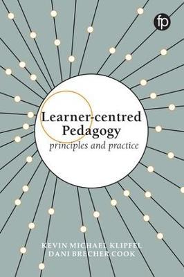 Learner-centred Pedagogy by Kevin Michael Klipfel