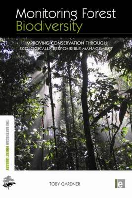 Monitoring Forest Biodiversity by Toby Gardner