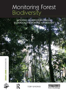 Monitoring Forest Biodiversity by Toby Gardner