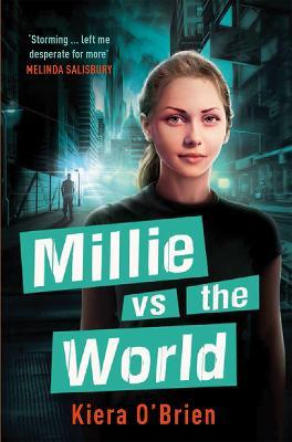 Millie vs the Machines: Millie vs the World by Kiera O'Brien