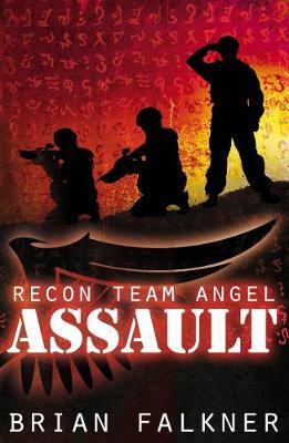 Recon Team Angel, Book 1: Assault by Brian Falkner