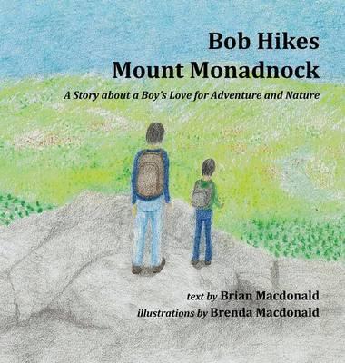 Bob Hikes Mount Monadnock by Brian MacDonald