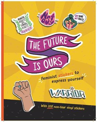 The The Future Is Ours: Feminist Stickers to Express Yourself by duopress labs