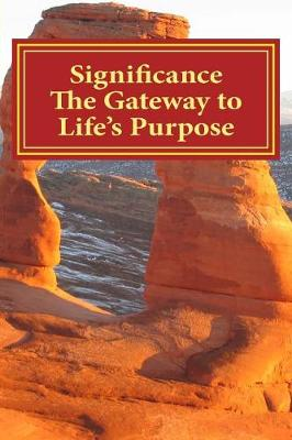 Significance the Gateway to Life's Purpose by Richard Humphreys