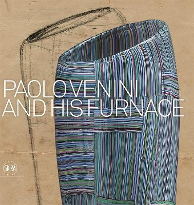 Paolo Venini and His Furnace by Marino Barovier