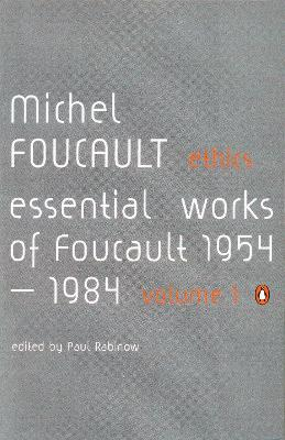 Ethics: Subjectivity and Truth:Essential Works of Michel Foucault 1954-1984 by Michel Foucault
