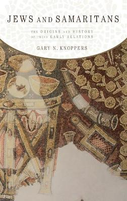 Jews and Samaritans by Gary N. Knoppers