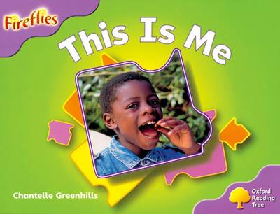 Oxford Reading Tree: Level 1+: Fireflies: This Is Me by Chantelle Greenhills