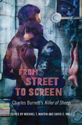 From Street to Screen: Charles Burnett's Killer of Sheep by Michael T. Martin