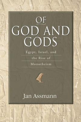 Of God and Gods by Jan Assmann