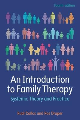 An Introduction to Family Therapy: Systemic Theory and Practice by Rudi Dallos