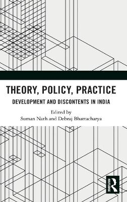 Theory, Policy, Practice: Development and Discontents in India book