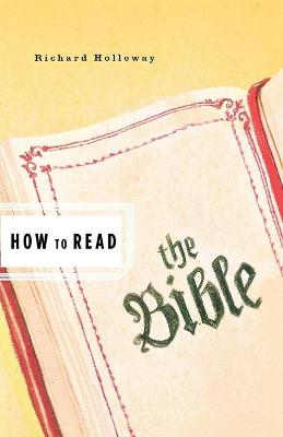 How to Read the Bible by Richard Holloway