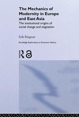 Mechanics of Modernity in Europe and East Asia by Erik Ringmar