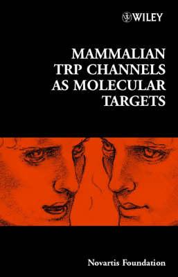 Mammalian TRP Channels as Molecular Targets book