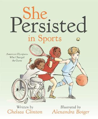 She Persisted in Sports by Chelsea Clinton