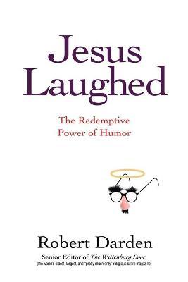 Jesus Laughed by Robert Darden