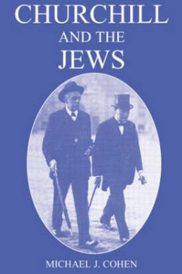 Churchill and the Jews by Michael J. Cohen