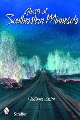 Ghosts of Southeastern Minnesota book