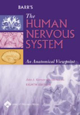 Barr's the Human Nervous System: An Anatomical Viewpoint by Murray L. Barr