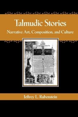 Talmudic Stories by Jeffrey L. Rubenstein