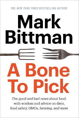 A Bone To Pick, A by Mark Bittman