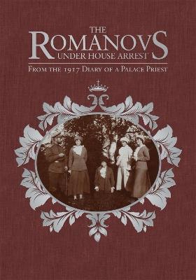 The Romanovs Under House Arrest by Afanasy Belyaev