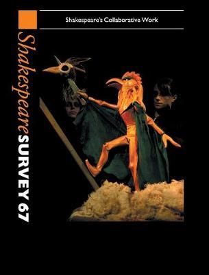 Shakespeare Survey: Volume 67 Shakespeare Survey: Volume 67, Shakespeare's Collaborative Work Volume 67 by Peter Holland