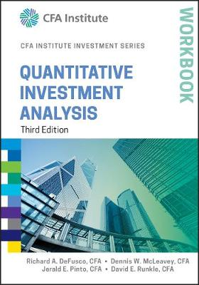Quantitative Investment Analysis Workbook, Third Edition by Richard A. DeFusco