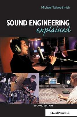 Sound Engineering Explained by Michael Talbot-Smith