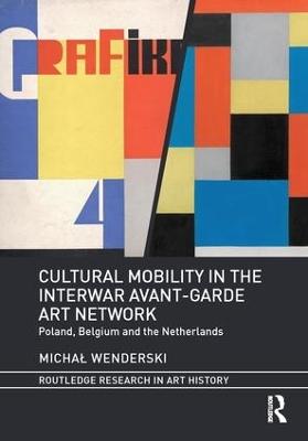 Cultural Mobility in the Interwar Avant-Garde Art Network book