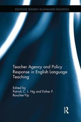 Teacher Agency and Policy Response in English Language Teaching book
