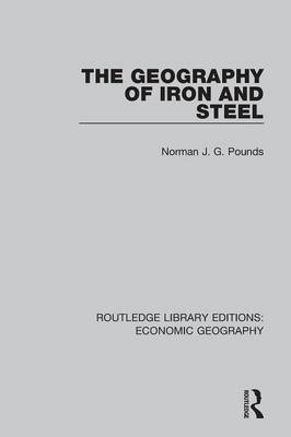 The Geography of Iron and Steel by Allan M. Williams