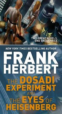 The Dosadi Experiment and the Eyes of Heisenberg by Frank Herbert