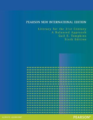 Literacy for the 21st Century: Pearson New International Edition by Gail E. Tompkins
