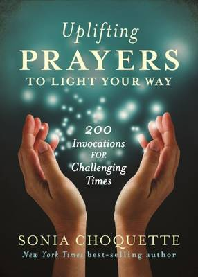 Uplifting Prayers to Light Your Way by Sonia Choquette