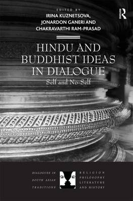 Hindu and Buddhist Ideas in Dialogue by Irina Kuznetsova