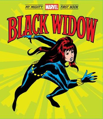 Black Widow: My Mighty Marvel First Book by Marvel Entertainment