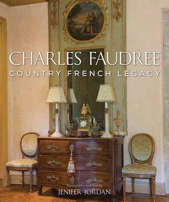 Charles Faudree Country French Legacy by Jenifer Jordan