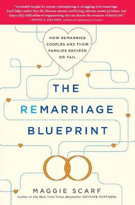 Remarriage Blueprint: How Remarried Couples and Their Families Succeed or Fail by Maggie Scarf