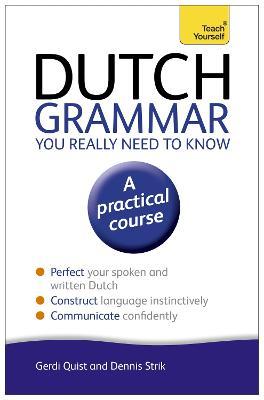 Dutch Grammar You Really Need to Know: Teach Yourself by Gerdi Quist