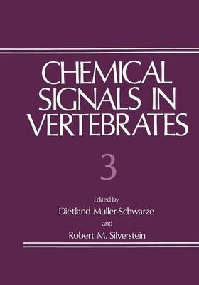 Chemical Signals in Vertebrates 3 by Dietland Muller-Schwarze