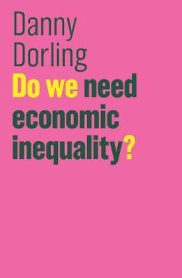 Do We Need Economic Inequality? by Danny Dorling