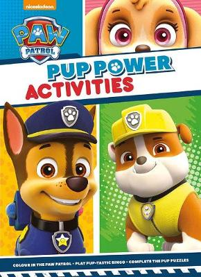Nickelodeon PAW Patrol Pup Power Activities by Parragon Books Ltd