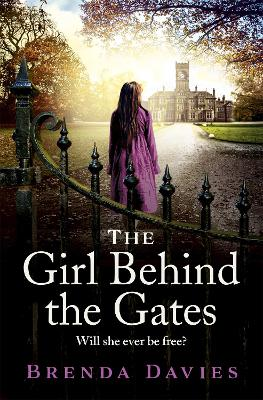 The Girl Behind the Gates: The gripping, heart-breaking historical bestseller based on a true story by Brenda Davies